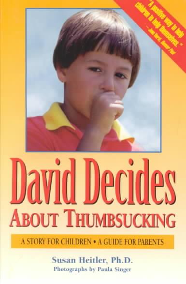 David Decides About Thumbsucking By Heitler, Susan P H. D.